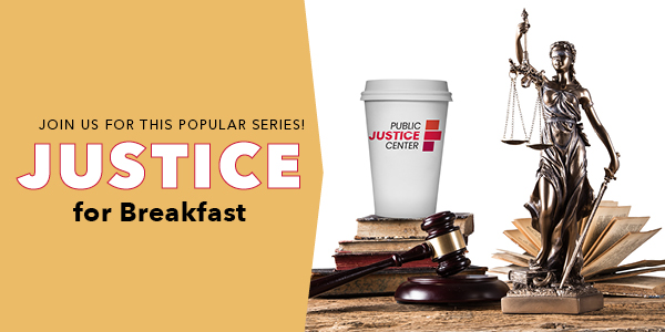 Join us for this popular series! Justice for Breakfast. Images of coffee cup, books, gavel, and statue of woman holding scales of justice.